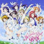 楽曲感想Vol.04 「Wonderful Rush」 / μ's